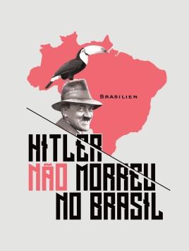 Hitler didn't die in Brazil